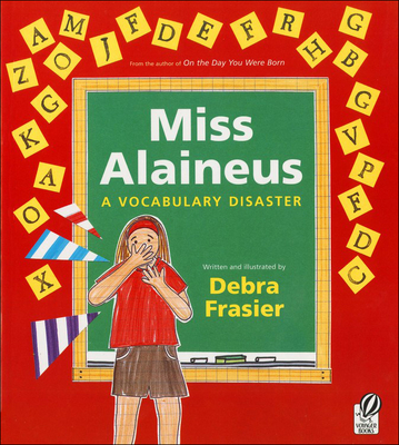 Miss Alaineus: A Vocabulary Disaster - Frasier, Debra