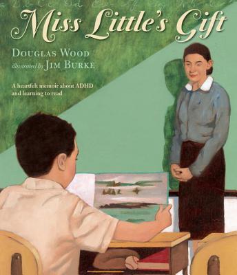 Miss Little's Gift - Wood, Douglas, and Burke, Jim