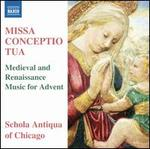 Missa Conceptio Tua: Medieval and Renaissance Music for Advent