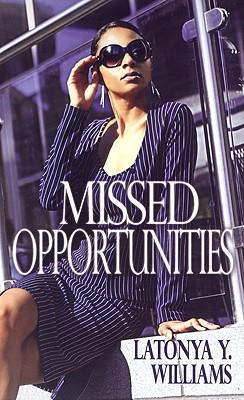 Missed Opportunities - Williams, La Tonya, and Williams, Latonya Y