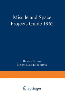 Missile and Space Projects Guide 1962 - Jacobs, Horace