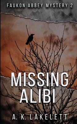 Missing Alibi - Lakelett, A K