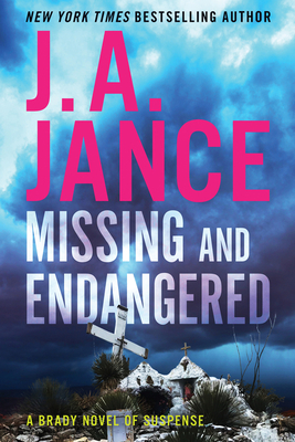 Missing and Endangered: A Brady Novel of Suspense - Jance, J A