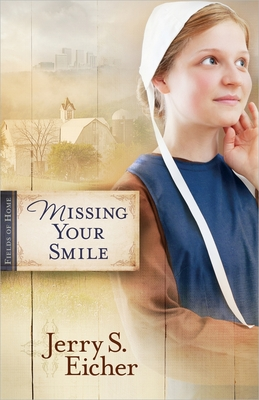 Missing Your Smile - Eicher, Jerry S.