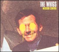 Mission Control - The Whigs
