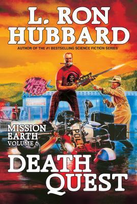 Mission Earth Volume 6: Death Quest - Hubbard, L. Ron