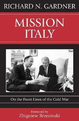 Mission Italy: On the Front Lines of the Cold War - Gardner, Richard N