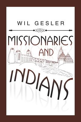 Missionaries and Indians - Gesler, Wil