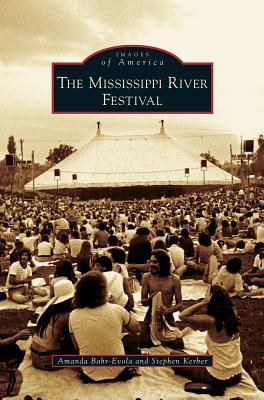 Mississippi River Festival - Bahr-Evola, Amanda, and Kerber, Stephen
