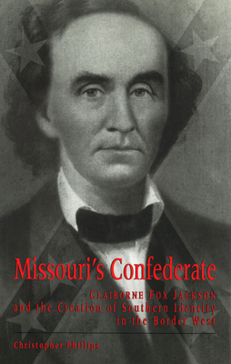 Missouri's Confederate - Phillips, Christopher