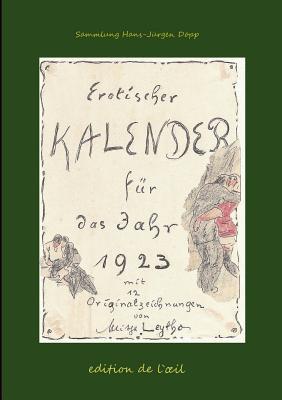 Mitja Leytho Erotischer Kalender 1923 - Dopp, Hans-Jurgen (Editor)