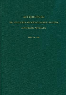 Mitteilungen Des Deutschen Archaologischen Instituts. Athenische Abteilung / Mitteilungen Des Deutschen Archaologischen Instituts - Athenische Abteilung - Reinhard, Senff, and Wolf-Dietrich, Niemeier