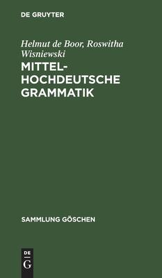 Mittelhochdeutsche Grammatik - Boor, Helmut de
