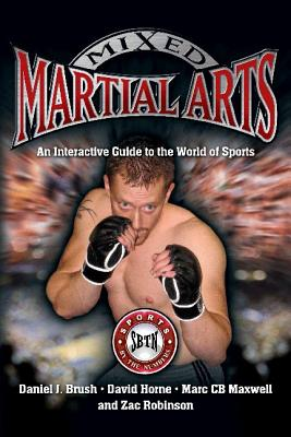 Mixed Martial Arts: An Interactive Guide to the World of Sports - Brush, Daniel J