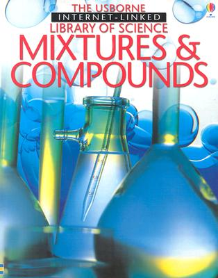 Mixtures and Compounds - Smith, Alastair, and Clarke, Phillip