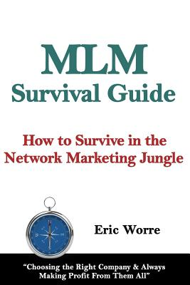 MLM Survival Guide: How to Survive in the Network Marketing Jungle - Worre, Eric