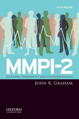 Mmpi-2: Assessing Personality and Psychopathology - Graham, John R, PhD