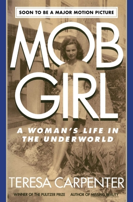 Mob Girl: A Woman's Life in the Underworld - Carpenter, Teresa
