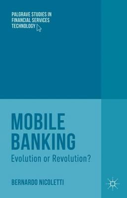 Mobile Banking: Evolution or Revolution? - Nicoletti, B
