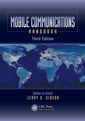 Mobile Communications Handbook, Third Edition - Gibson, Jerry D (Editor)