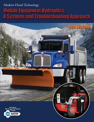 Mobile Equipment Hydraulics: A Systems and Troubleshooting Approach - Watson, Ben