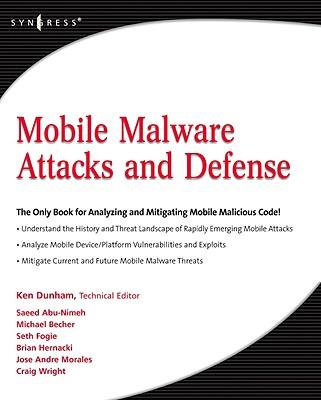 Mobile Malware Attacks and Defense - Dunham, Ken