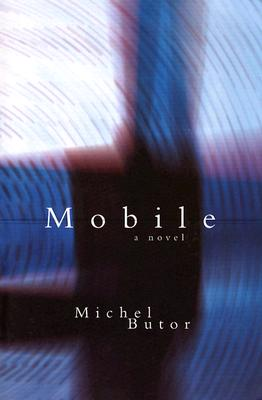 Mobile - Butor, Michel, and Howard, Richard (Translated by), and D'Agata, John (Introduction by)