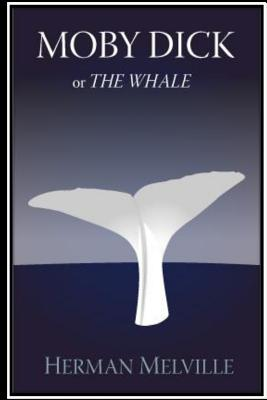 Moby Dick; Or the Whale - Melville, Herman