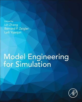 Model Engineering for Simulation - Zhang, Lin (Editor), and Zeigler, Bernard P. (Editor), and LaiLi, Yuanjun (Editor)