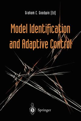 Model Identification and Adaptive Control: From Windsurfing to Telecommunications - Goodwin, Graham (Editor)