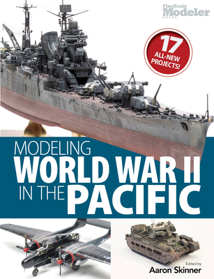 Modeling World War II in the Pacific - Skinner, Aaron (Editor)
