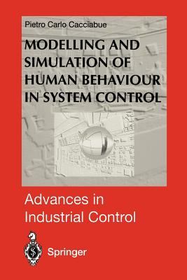 Modelling and Simulation of Human Behaviour in System Control - Cacciabue, Pietro C