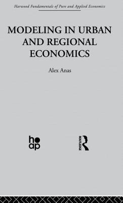 Modelling in Urban and Regional Economics - Anas, Alex