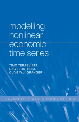 Modelling Nonlinear Economic Time Series - Terasvirta, Timo, and Tjostheim, Dag, and Granger, Clive W. J.