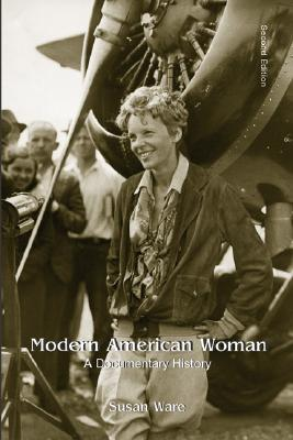 Modern American Women: A Documentary History - Ware, Susan, and Ware Susan