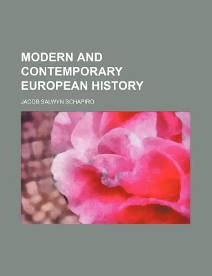 Modern and Contemporary European History - Schapiro, Jacob Salwyn