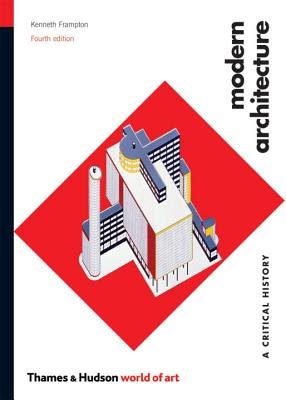 Modern Architecture: A Critical History - Frampton, Kenneth