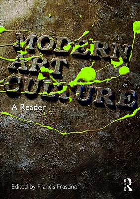 Modern Art Culture: A Reader - Frascina Franci