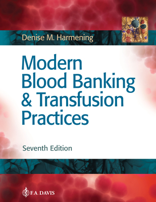 Modern Blood Banking & Transfusion Practices - Harmening, Denise M, PhD, Cls(nca)