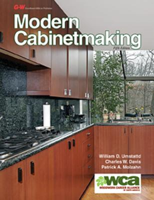 Modern Cabinetmaking - Umstattd, William D, and Davis, Charles W, and Molzahn, Patrick A