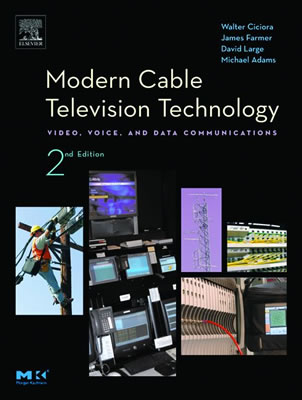 Modern Cable Television Technology: Video, Voice, and Data Communications - Large, David, and Farmer, James