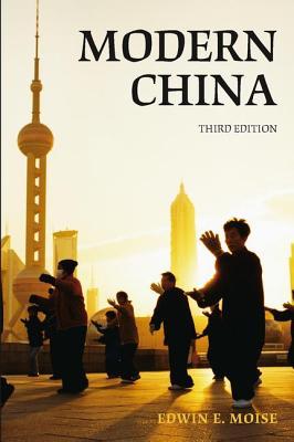 Modern China: A History - Moise, Edwin E