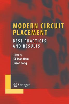 Modern Circuit Placement: Best Practices and Results - Nam, Gi-Joon (Editor), and Cong, Jingsheng Jason (Editor)