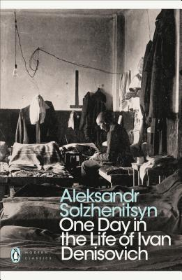 Modern Classics One Day in the Life of Ivan Denisovich - Solzhenitsyn, Aleksandr, and Parker, Ralph (Translated by)
