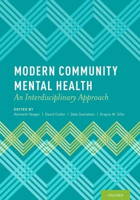 Modern Community Mental Health: An Interdisciplinary Approach - Yeager, Kenneth (Editor)