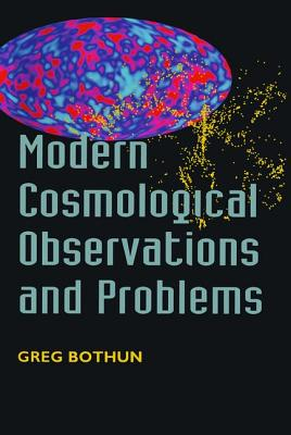 Modern Cosmological Observations and Problems - Bothun, Gregory