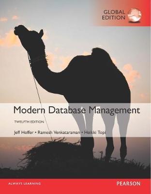 Modern Database Management, Global Edition - Hoffer, Jeffrey A., and Venkataraman, Ramesh, and Topi, Heikki