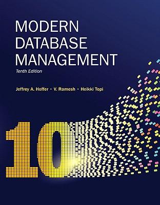 Modern Database Management - Hoffer, Jeffrey A, and Ramesh, V, and Topi, Heikki