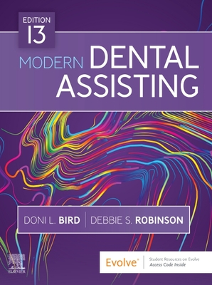 Modern Dental Assisting - Bird, Doni L, Ma, and Robinson, Debbie S, MS