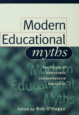 Modern Educational Myths - O'Hagan, Bob